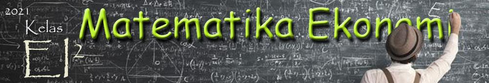 MATEMATIKA EKONOMI (KELAS EI2)